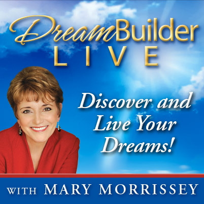 ATTN Affiliate Marketers: Mary Morrissey Announces Her Next DreamBuilder Launch